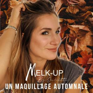 Melk-up By Juliette : un maquillage automnale